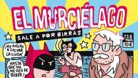 El Murciélago, un superheroi de pega que no s'esforça a salvar la humanitat, sinó a aconseguir cervesa