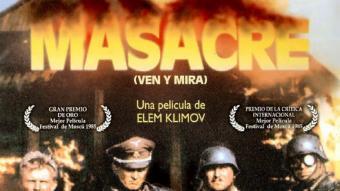 Es reestrena 'Masacre: ven y mira', de Klimov